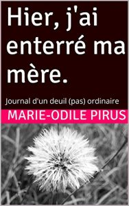 Hier j'ai enterré ma mère ebook
