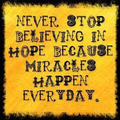 Never stop believing in hope