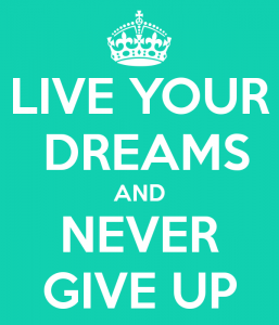 live-your-dreams-and-never-give-up